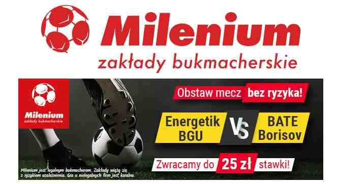 Milenium – typuj piłkę nożną bez ryzyka – zwrot stawki do 25 PLN ☑