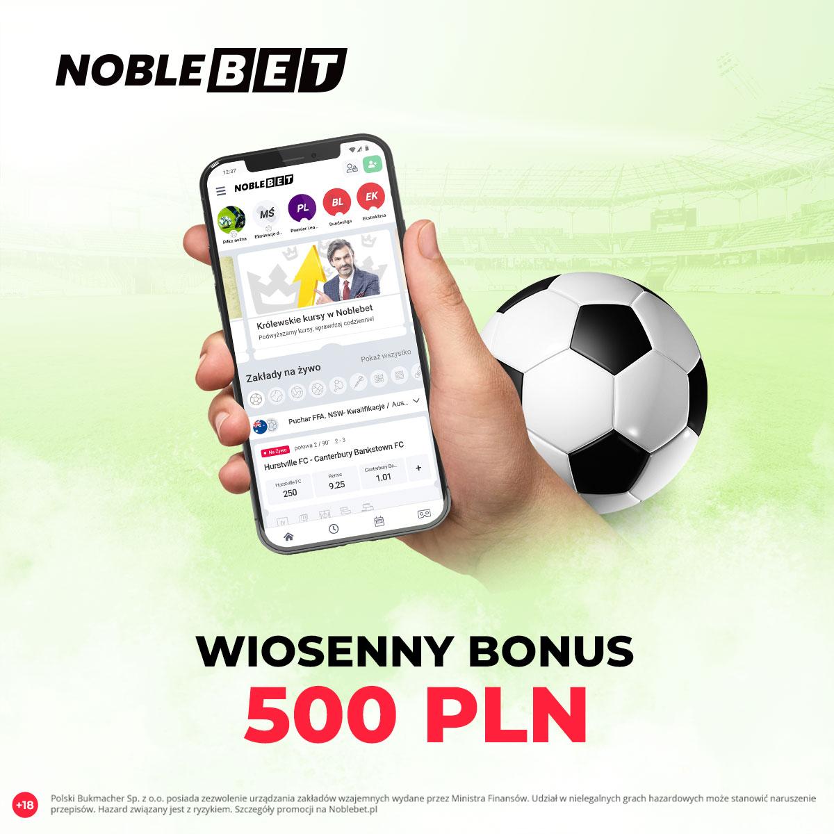 Wiosenny bonus 500 zł w Noble Bet