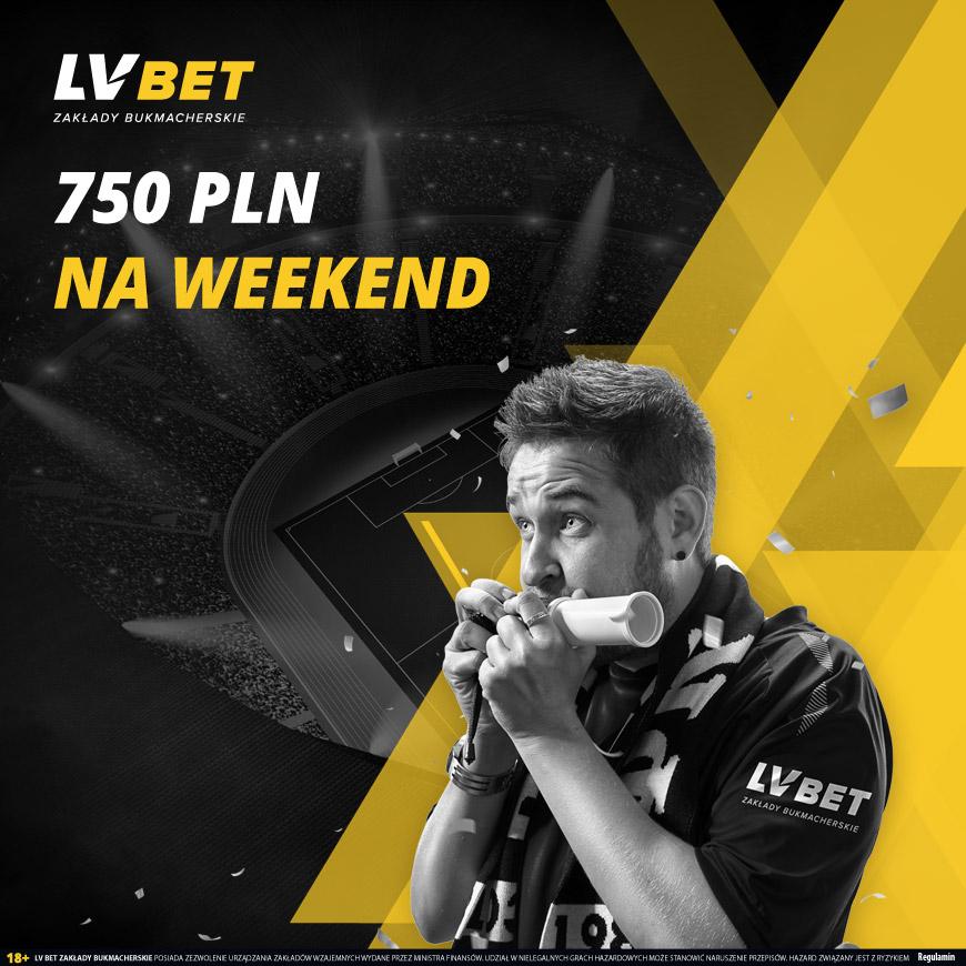 LV BET – bonus 750 zł na weekend? Czemu nie.