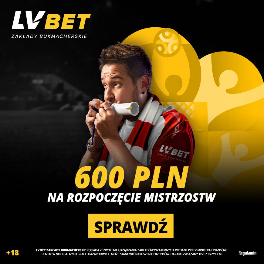 LVBet – 600 PLN na rozpoczęcie mistrzostw