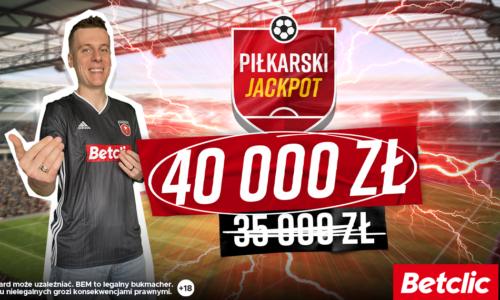 Piłkarski Jackpot w Betclic: 40.000 zł do wygrania!