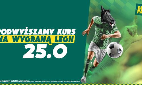 BETFAN   Zwycięstwo Legii po kursie 25.0 dla nowych graczy i Legia bez ryzyka dla wszystkich!