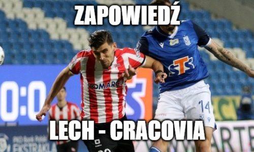 Zapowiedź : Lech – Cracovia
