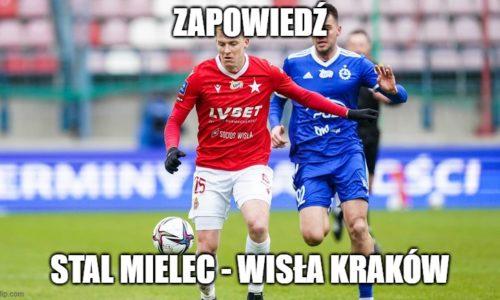 Zapowiedź : Stal Mielec – Wisła Kraków
