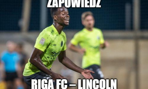 Zapowiedź : Riga FC – Lincoln