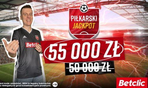 55.000 zł do wygrania w Piłkarskim Jackpot od Betclic!