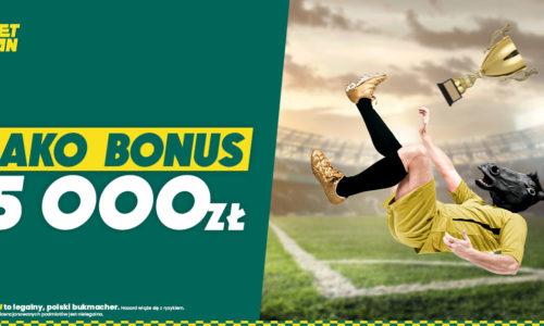 BETFAN | AKO bonus, czyli wygraj nawet 5 000 zł przy PP oraz zgarnij freebet 69 lub 149 zł