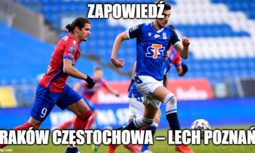 Zapowiedź : Raków Częstochowa – Lech Poznań