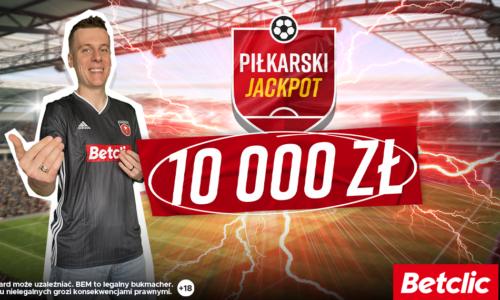 Betclic – Ruszyła nowa edycja Piłkarskiego Jackpotu, na start 10 000 zł.