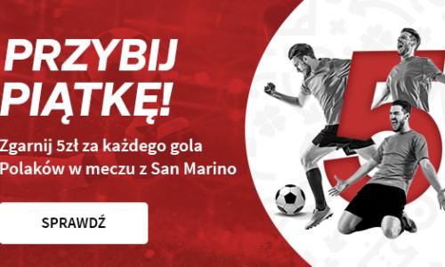 Fuksiarz – bonus za każdego gola Polaków w meczu z San Marino